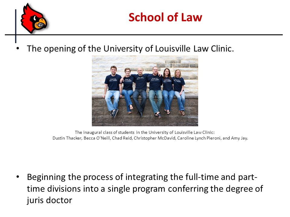 School of Law The opening of the University of Louisville Law Clinic.