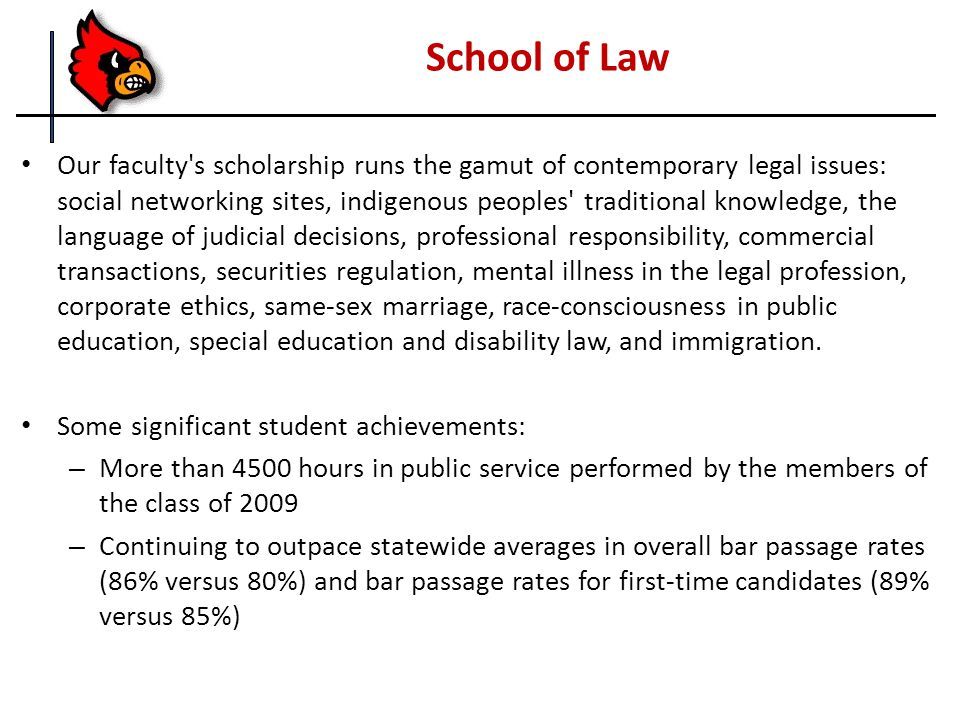 School of Law Our faculty s scholarship runs the gamut of contemporary legal issues: social networking sites, indigenous peoples traditional knowledge, the language of judicial decisions, professional responsibility, commercial transactions, securities regulation, mental illness in the legal profession, corporate ethics, same-sex marriage, race-consciousness in public education, special education and disability law, and immigration.