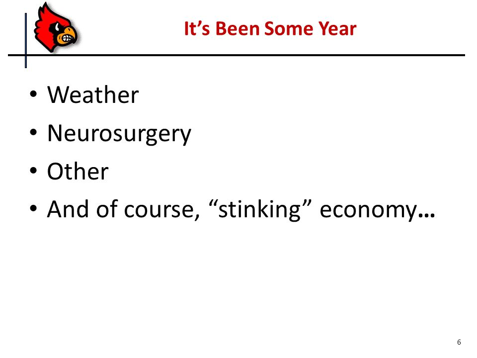 Weather Neurosurgery Other And of course, stinking economy… Its Been Some Year 6