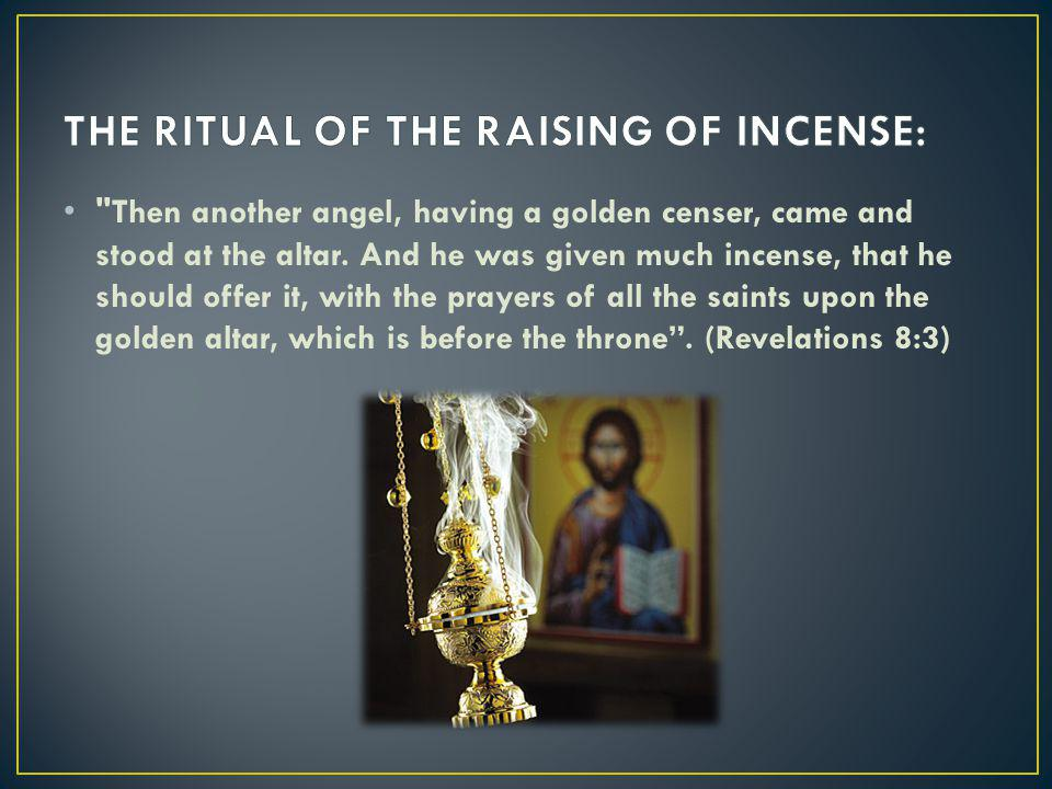 Then another angel, having a golden censer, came and stood at the altar.