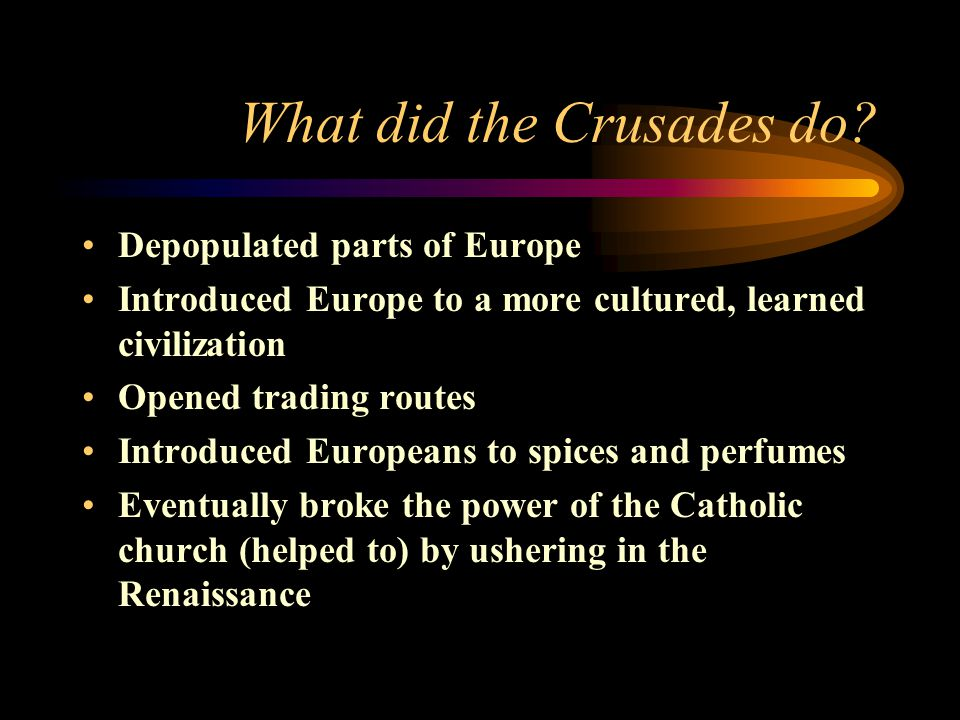 What did the Crusades do.