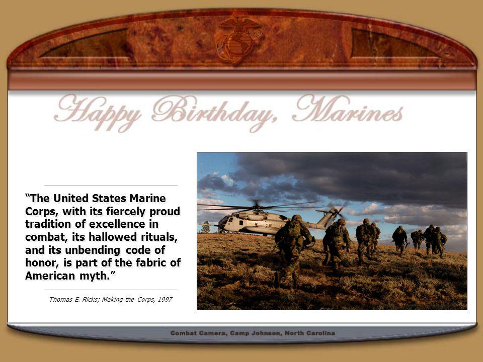The United States Marine Corps, with its fiercely proud tradition of excellence in combat, its hallowed rituals, and its unbending code of honor, is part of the fabric of American myth.