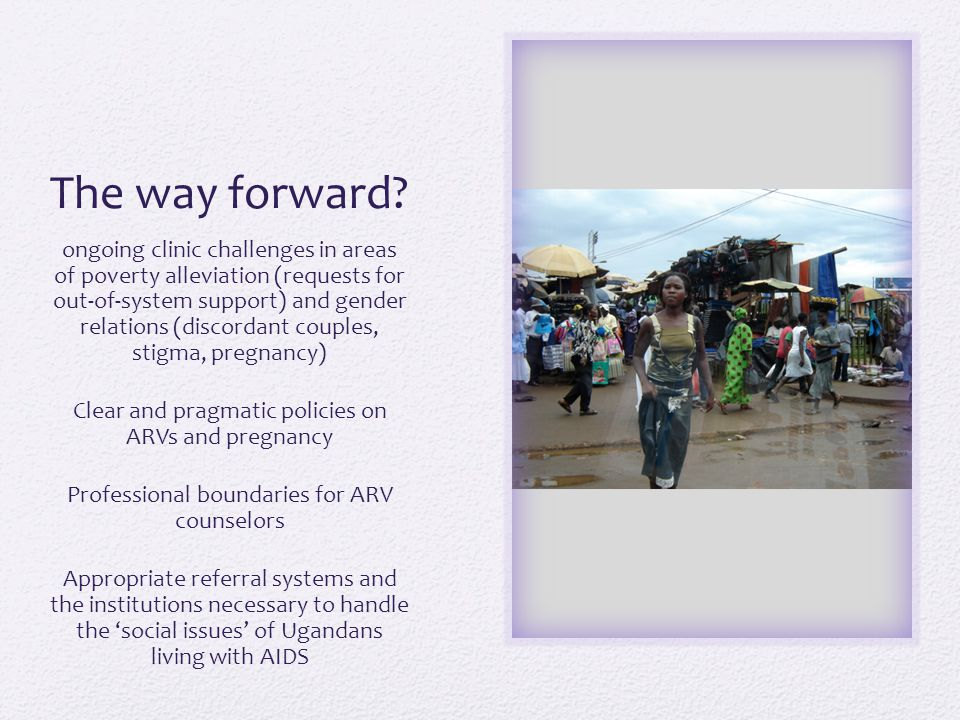 The way forward? ongoing clinic challenges in areas of poverty alleviation (requests for out-of-system support) and gender relations (discordant coupl