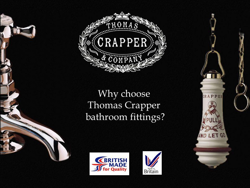 Why choose Thomas Crapper bathroom fittings