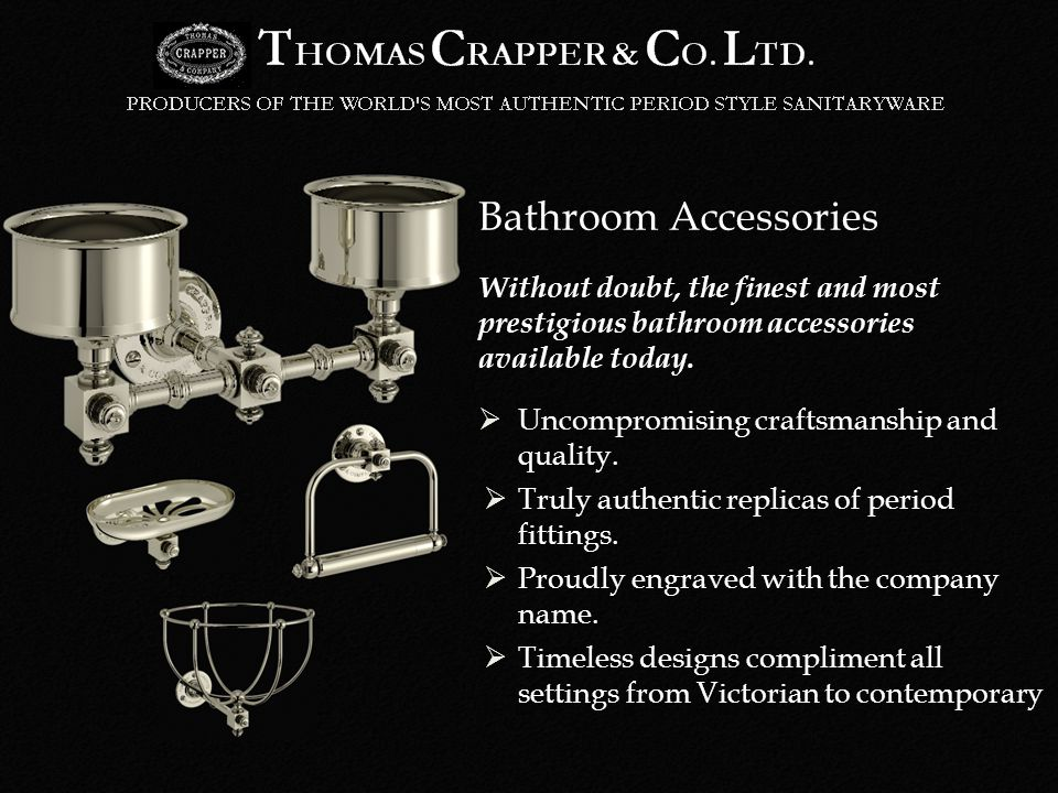 Uncompromising craftsmanship and quality. Truly authentic replicas of period fittings.