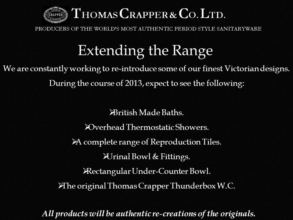 Extending the Range We are constantly working to re-introduce some of our finest Victorian designs.