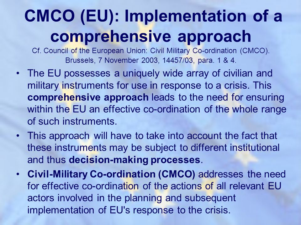 The EU possesses a uniquely wide array of civilian and military instruments for use in response to a crisis. This comprehensive approach leads to the