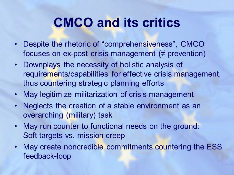 CMCO and its critics Despite the rhetoric of comprehensiveness, CMCO focuses on ex-post crisis management ( prevention) Downplays the necessity of hol