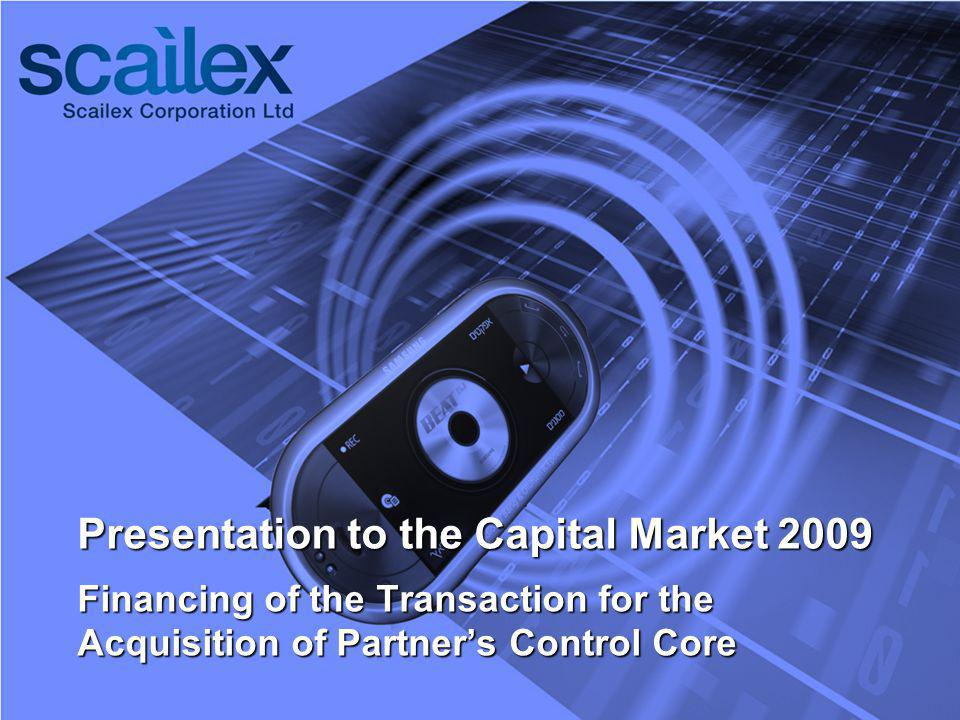 Presentation to the Capital Market 2009 Financing of the Transaction for the Acquisition of Partners Control Core