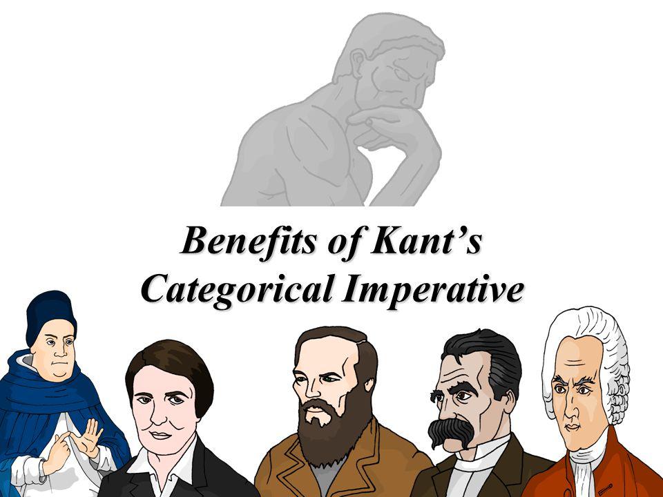 Benefits of Kants Categorical Imperative