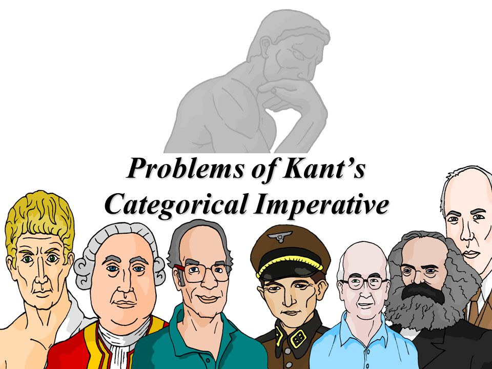 Problems of Kants Categorical Imperative