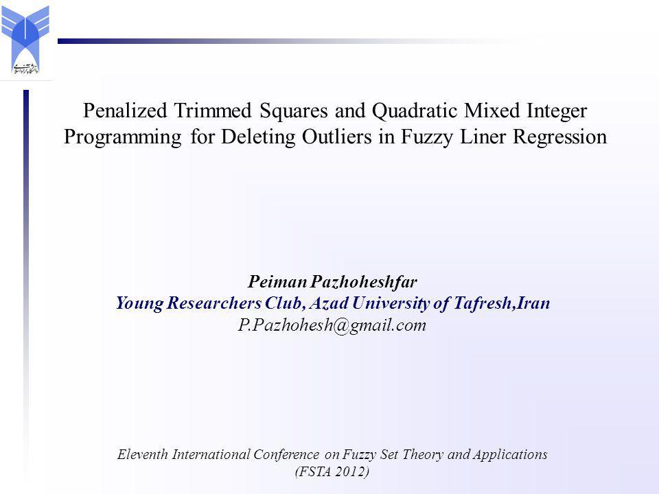 Peiman Pazhoheshfar Young Researchers Club, Azad University of Tafresh,Iran P.Pazhohesh@gmail.com Eleventh International Conference on Fuzzy Set Theor