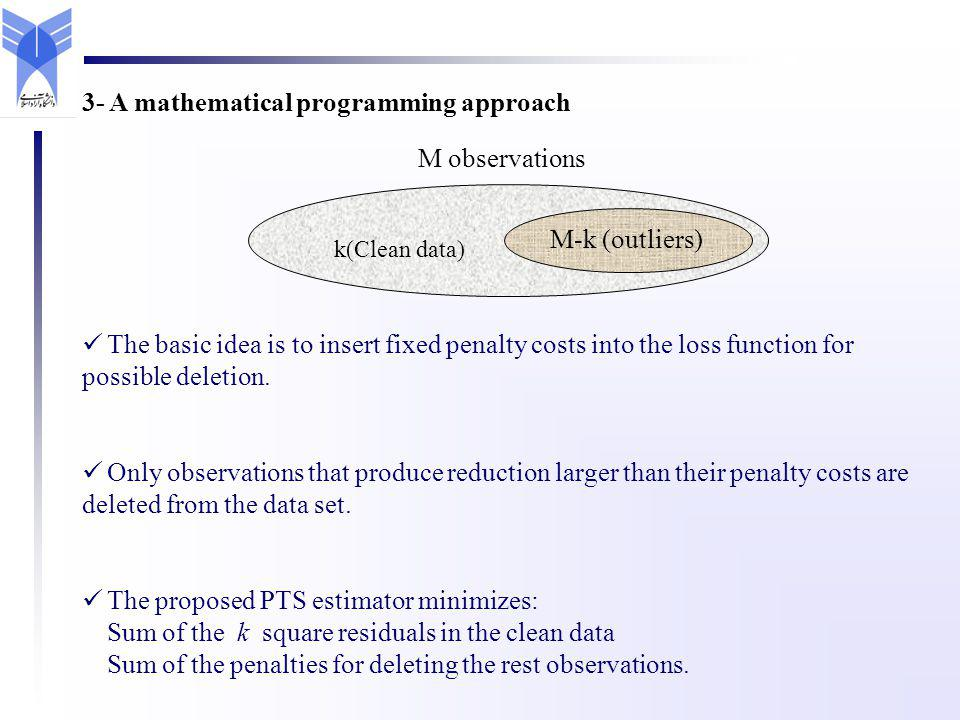 The basic idea is to insert fixed penalty costs into the loss function for possible deletion. Only observations that produce reduction larger than the