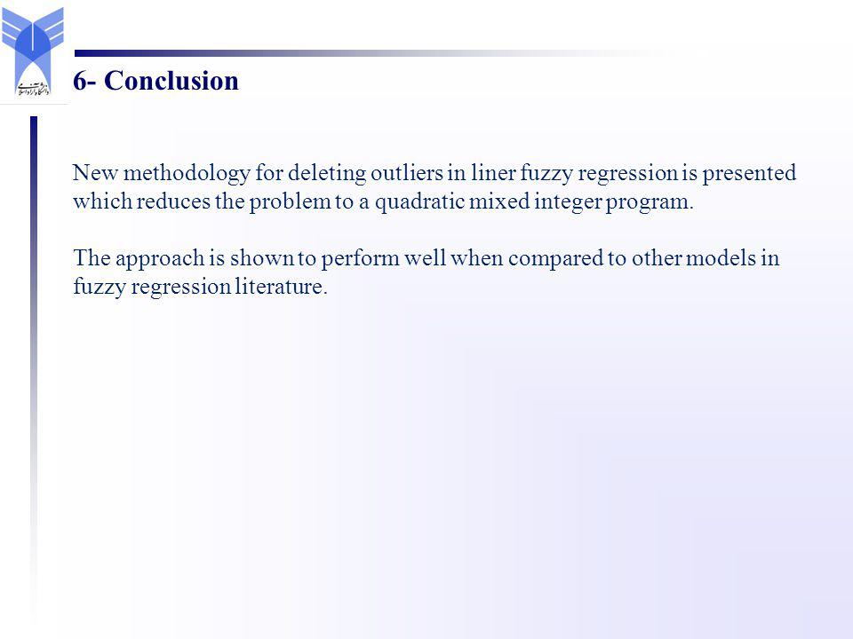 New methodology for deleting outliers in liner fuzzy regression is presented which reduces the problem to a quadratic mixed integer program.