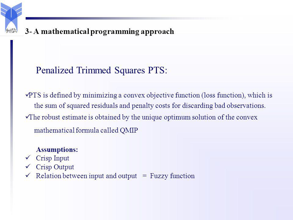 Penalized Trimmed Squares PTS: PTS is defined by minimizing a convex objective function (loss function), which is the sum of squared residuals and pen