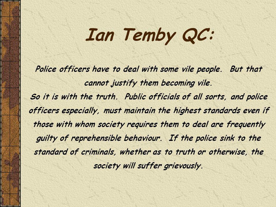 Ian Temby QC: Police officers have to deal with some vile people.