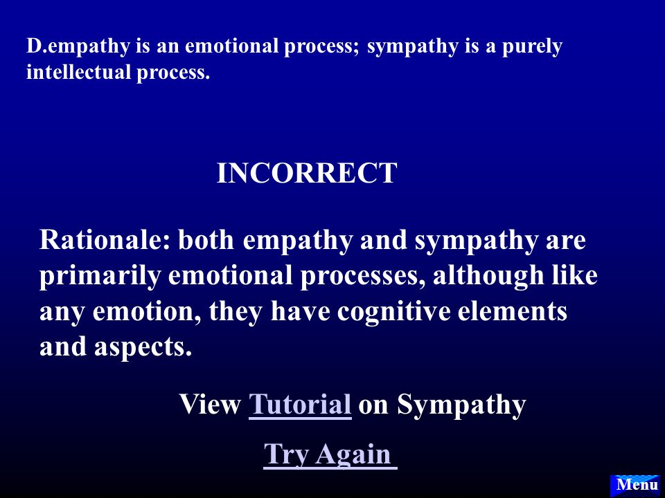 Menu C. empathy is possible for those in loving, intimate relations; while sympathy is the usual result for those concerned about person's particular