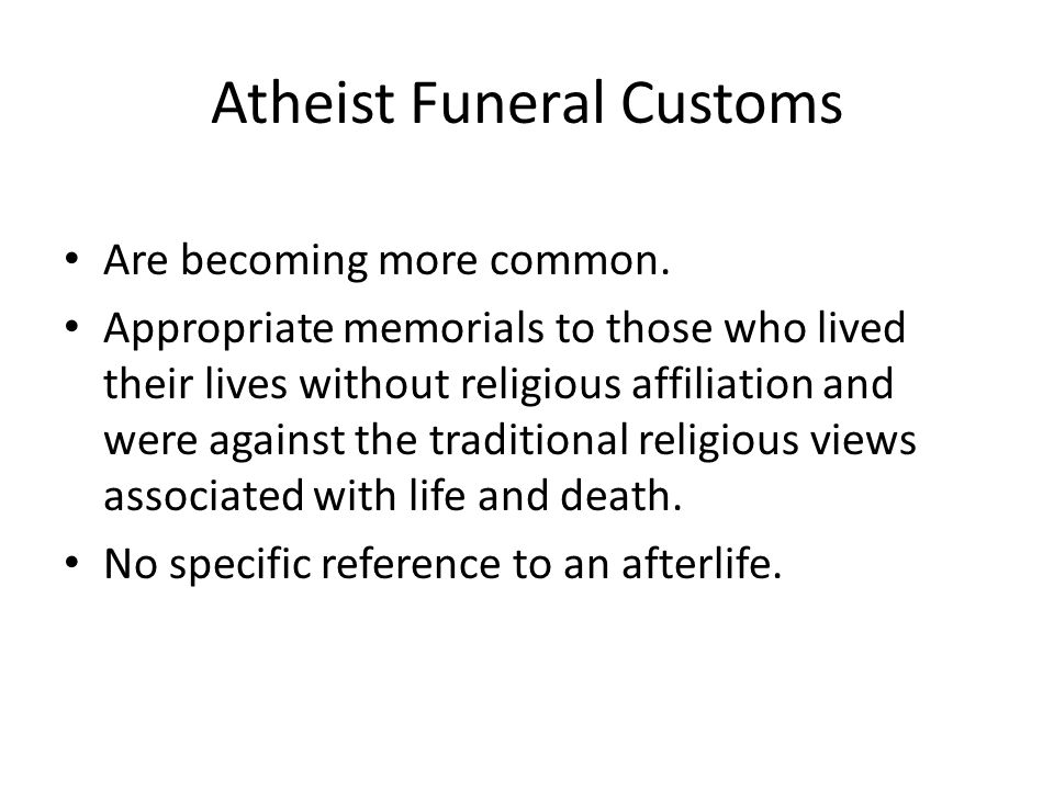 Atheist Funeral Customs Are becoming more common.