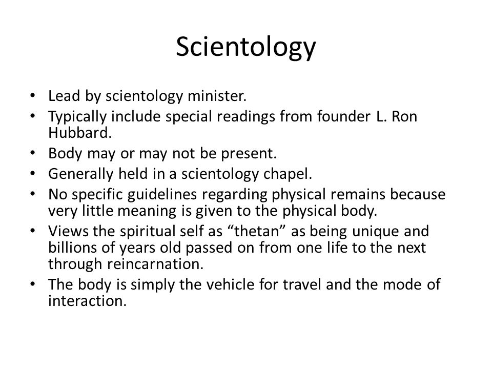 Scientology Lead by scientology minister.Typically include special readings from founder L.