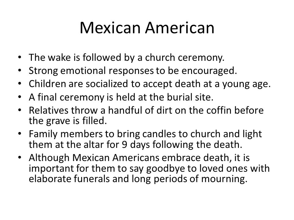 Mexican American The wake is followed by a church ceremony.