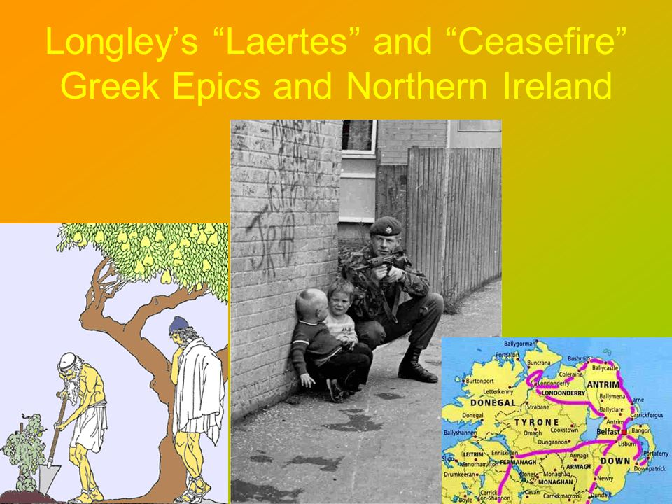 Longleys Laertes and Ceasefire Greek Epics and Northern Ireland