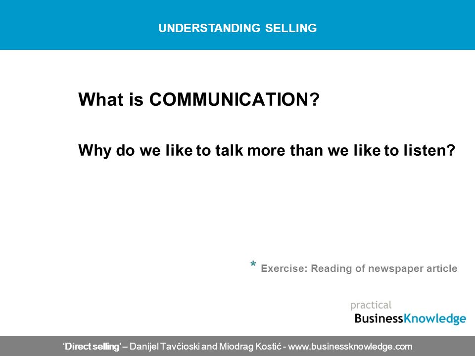 What is COMMUNICATION. Why do we like to talk more than we like to listen.