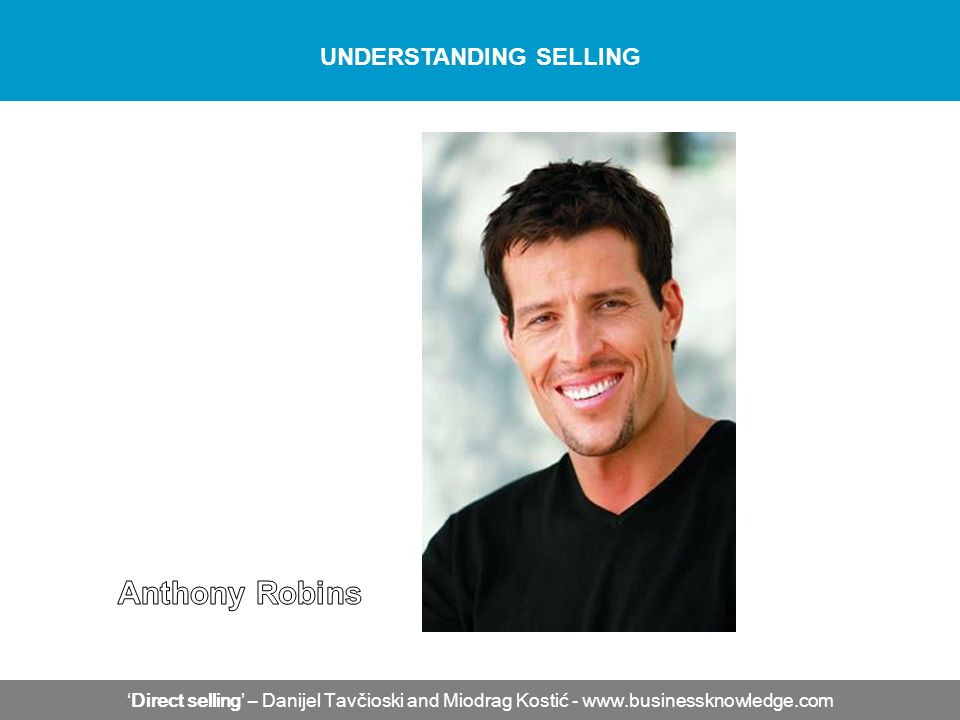 Direct selling – Danijel Tavčioski and Miodrag Kostić - www.businessknowledge.com UNDERSTANDING SELLING