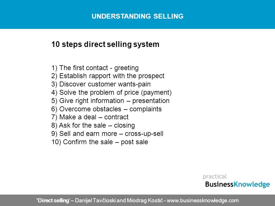 Direct selling – Danijel Tavčioski and Miodrag Kostić - www.businessknowledge.com UNDERSTANDING SELLING 10 steps direct selling system 1) The first co