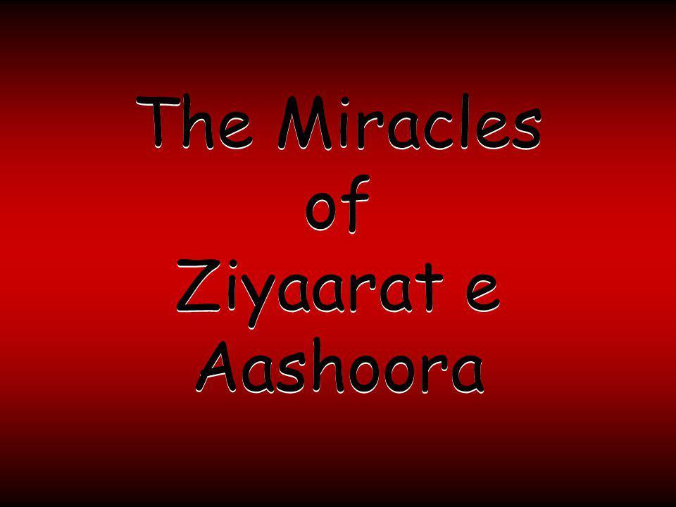 The Miracles of Ziyaarat e Aashoora