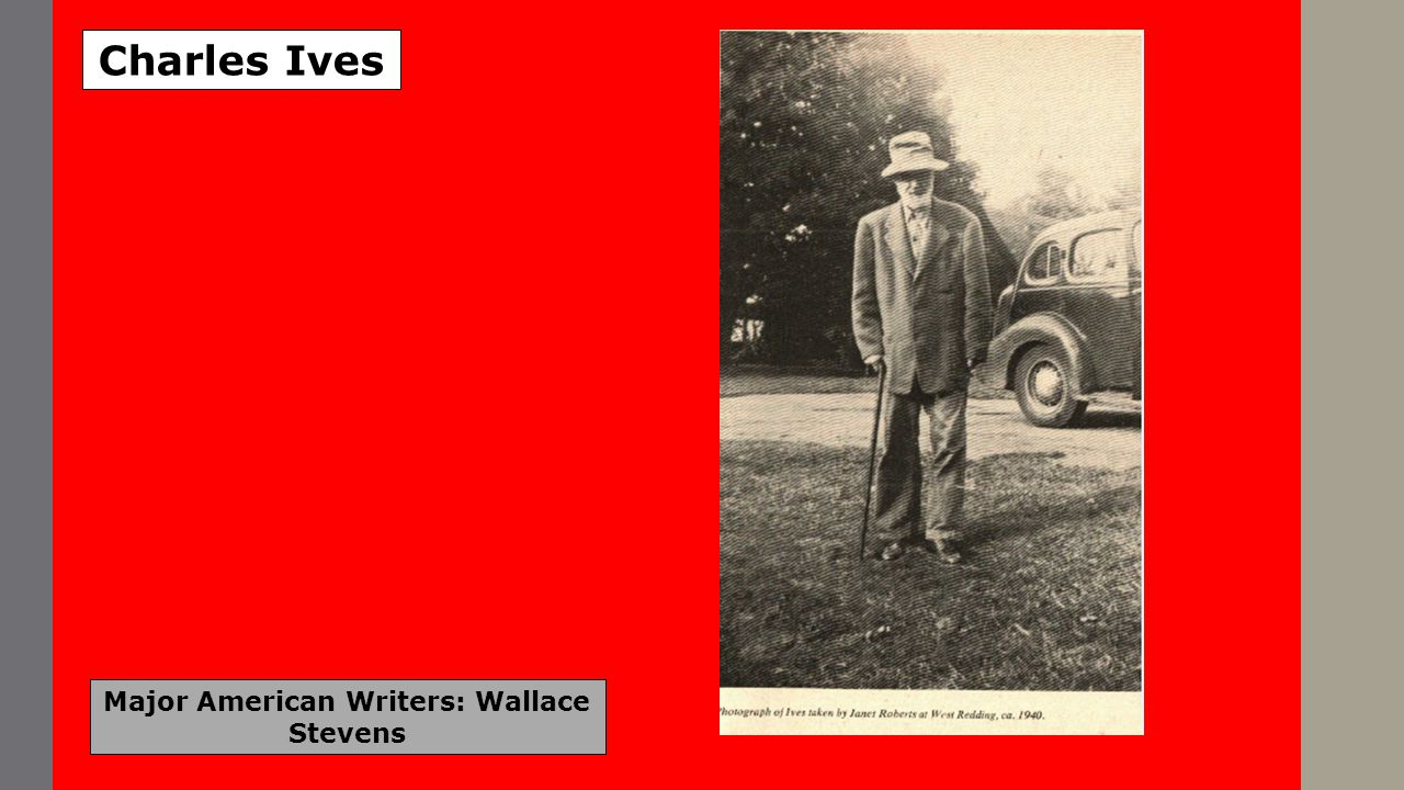 Major American Writers: Wallace Stevens Charles Ives