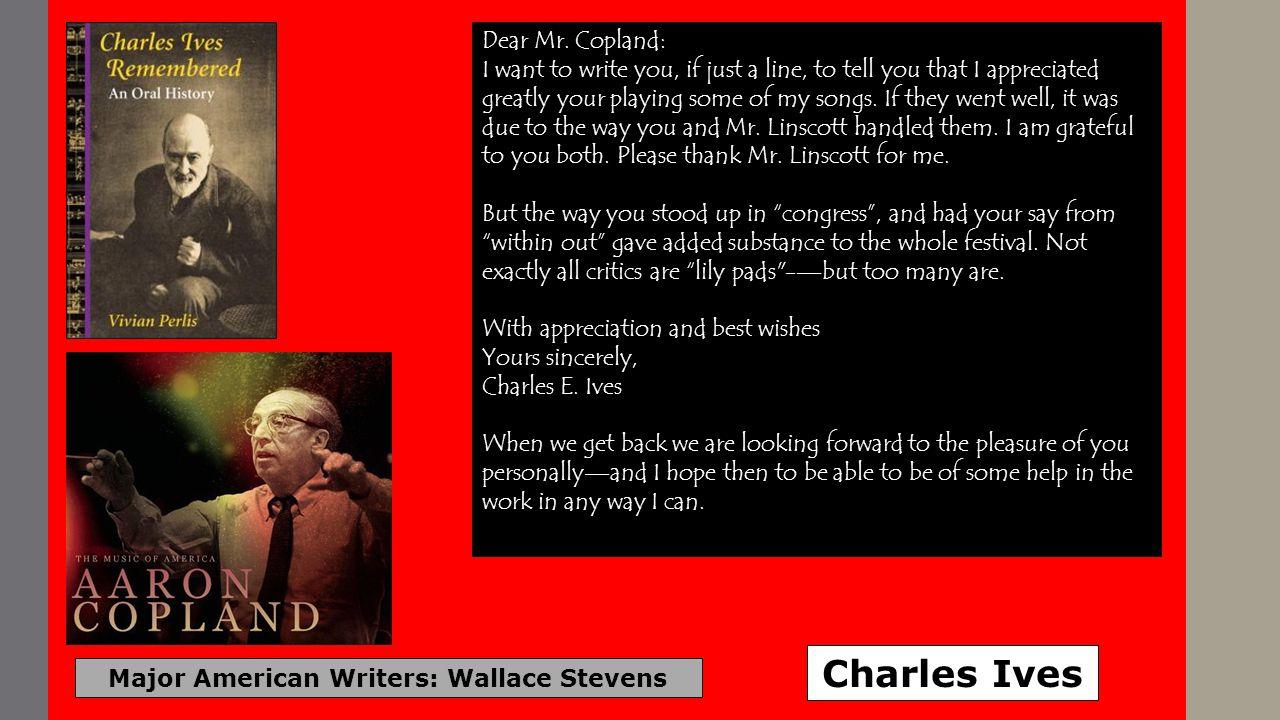Major American Writers: Wallace Stevens Charles Ives Dear Mr.