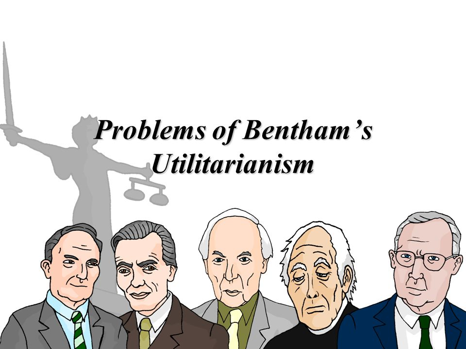 Problems of Benthams Utilitarianism
