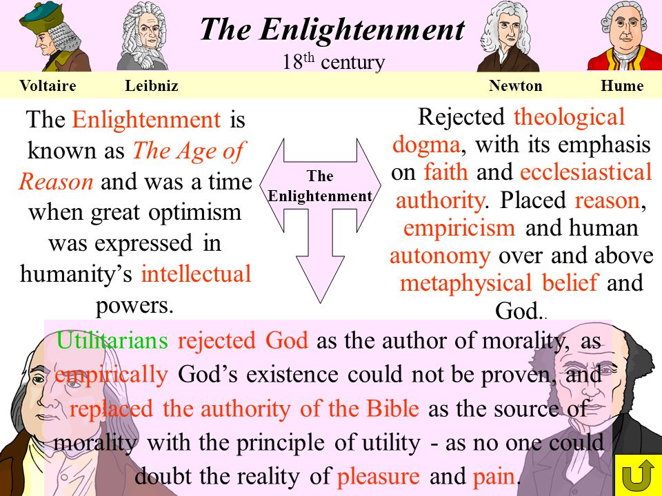 The Enlightenment The Enlightenment is known as The Age of Reason and was a time when great optimism was expressed in humanitys intellectual powers. R