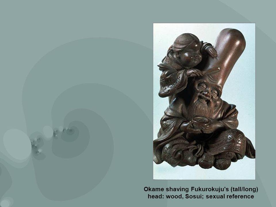 Okame shaving Fukurokuju 's (tall/long ) head: wood, Sosui; sexual reference