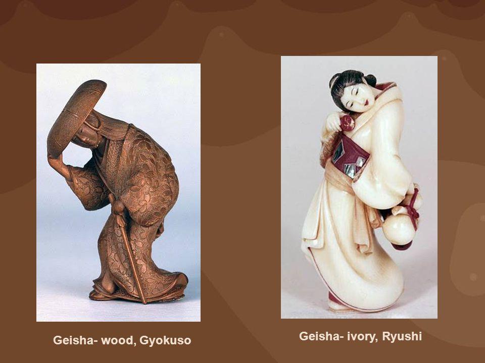 Geisha- ivory, Ryushi Geisha- wood, Gyokuso