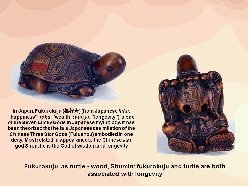 Fukurokuju, as turtle - wood, Shumin; fukurokuju and turtle are both associated with longevity In Japan, Fukurokuju ( ) (from Japanese fuku,