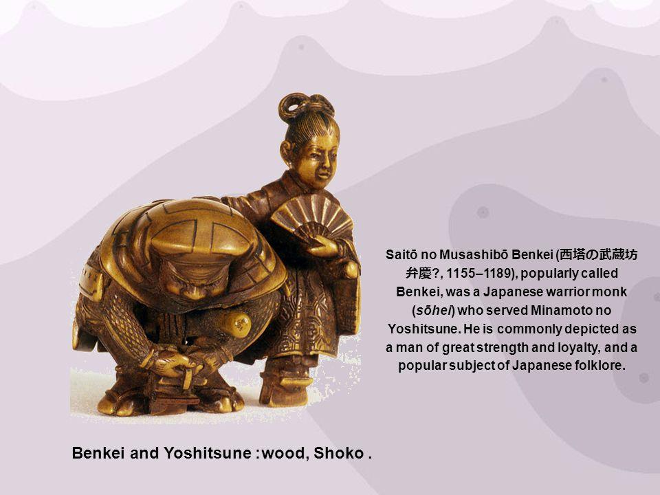 Benkei and Yoshitsune : wood, Shoko. Saitō no Musashibō Benkei ( ?, 1155–1189), popularly called Benkei, was a Japanese warrior monk (sōhei) who serve