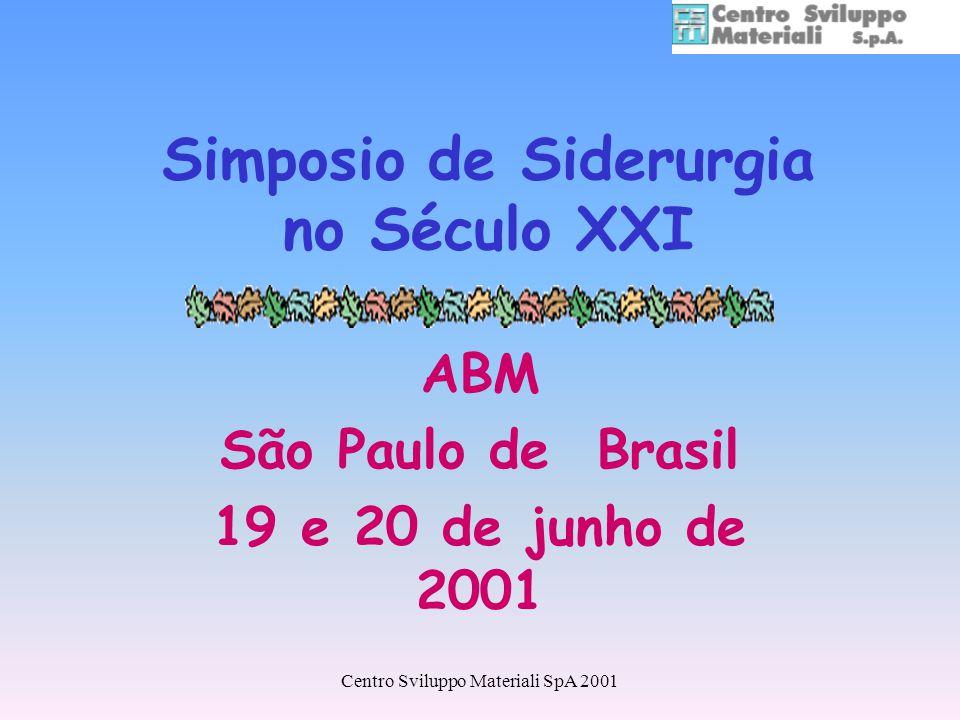 Centro Sviluppo Materiali SpA 2001 Simposio de Siderurgia no Século XXI ABM São Paulo de Brasil 19 e 20 de junho de 2001