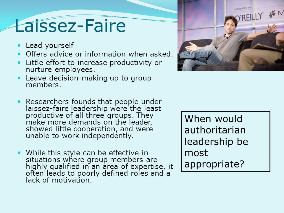 Laissez-Faire Lead yourself Offers advice or information when asked.