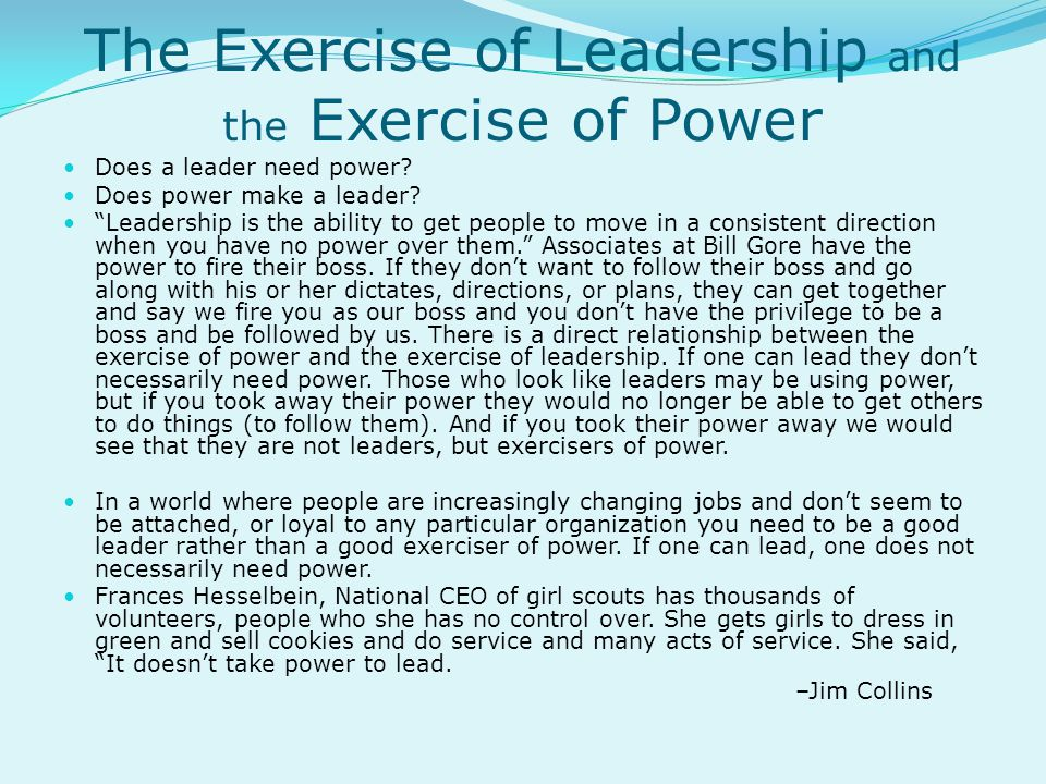 The Exercise of Leadership and the Exercise of Power Does a leader need power.
