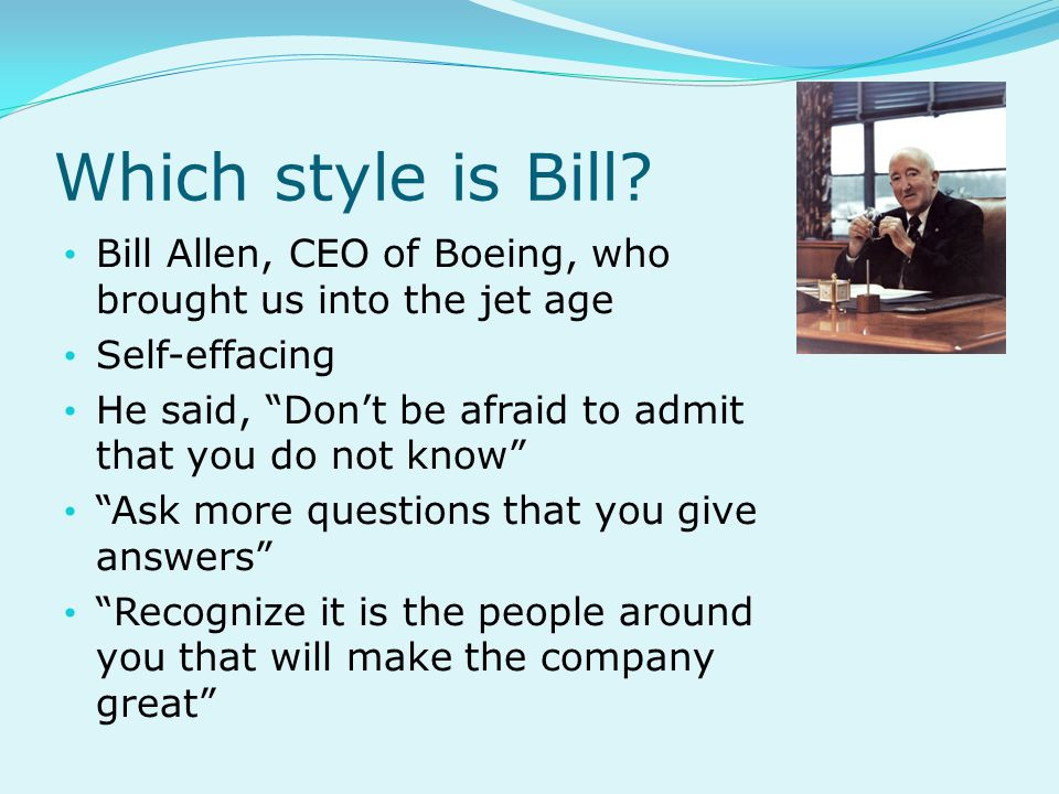 Which style is Bill.