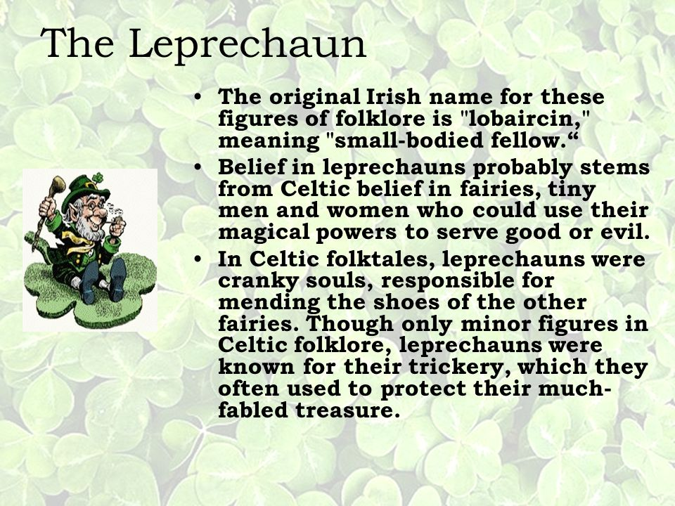 The Leprechaun The original Irish name for these figures of folklore is