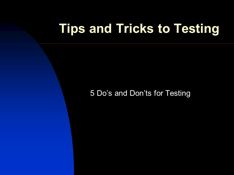 Do… 1.Test only one graphic element at a time.