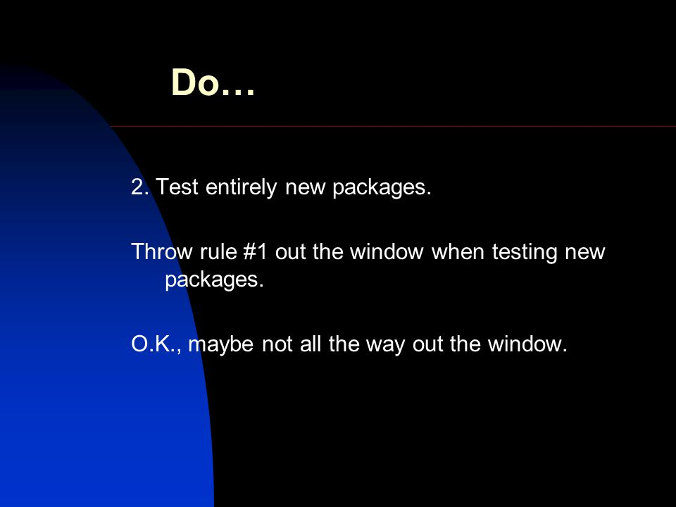 Do… 3.Conduct more than one test at a time. Two tests create four splits.
