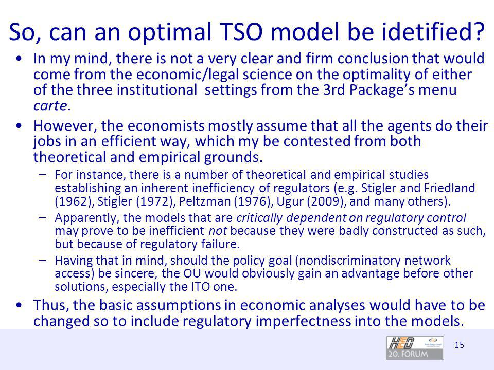 15 So, can an optimal TSO model be idetified.