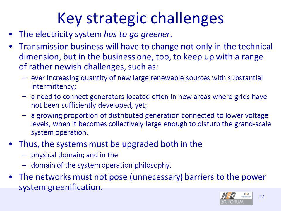 17 Key strategic challenges The electricity system has to go greener.