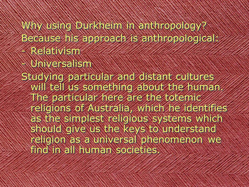 Why using Durkheim in anthropology.
