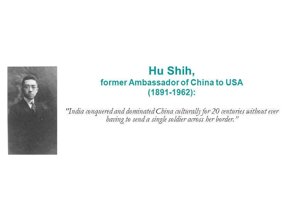 Hu Shih, former Ambassador of China to USA (1891-1962):