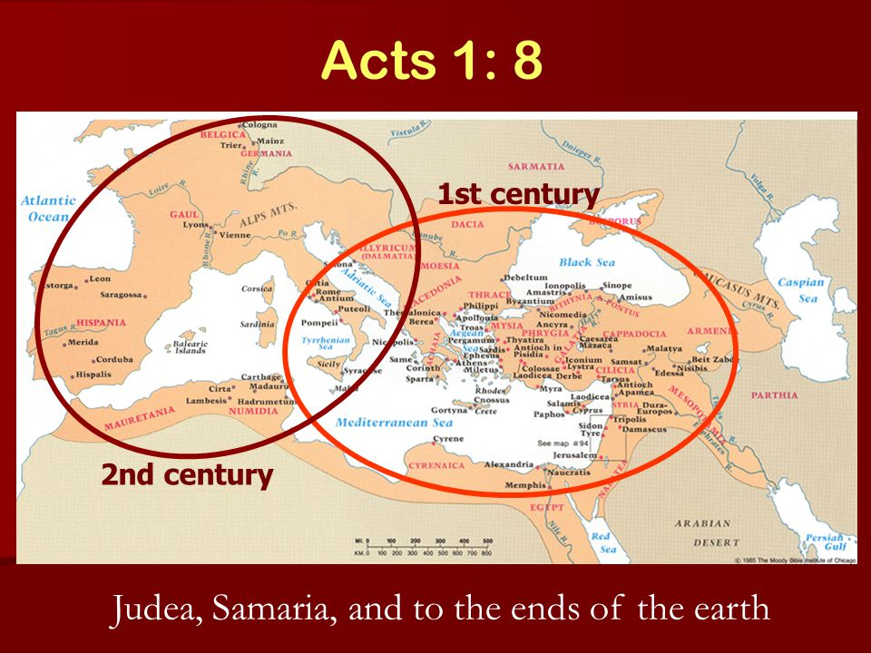 Acts 1: 8 Judea, Samaria, and to the ends of the earth 1st century 2nd century