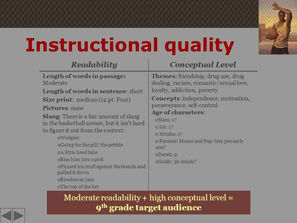 Instructional quality ReadabilityConceptual Level Length of words in passage: Moderate Length of words in sentence: short Size print: medium (12 pt. F